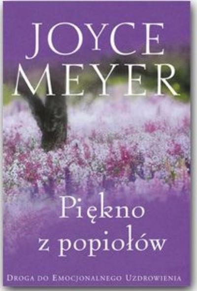 Piękno z popiołów - Meyer Joyce