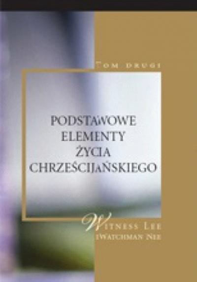 Podstawowe elementy zycia chrześcijańskiego - Watchmann Nee