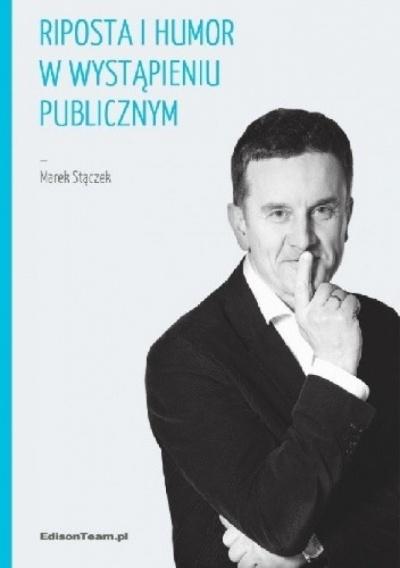 Riposta i humor w wystąpieniu publicznym - Marek Stączek