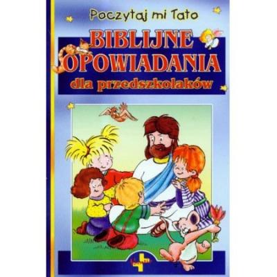 Biblijne opowiadania dla przedszkolaków - Monika Kustra