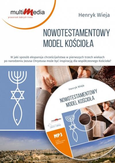 Nowotestamentowy model kościoła - Henryk Wieja