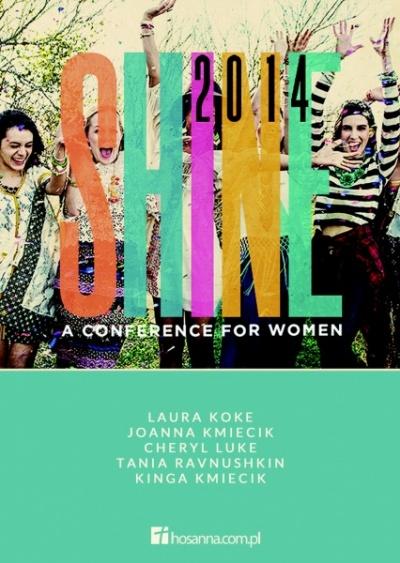 Shine - Konferencja dla Kobiet  - Joanna Kmiecik, Laura Koke