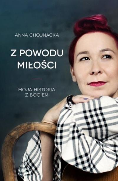 Z powodu miłości - Anna Chojnacka