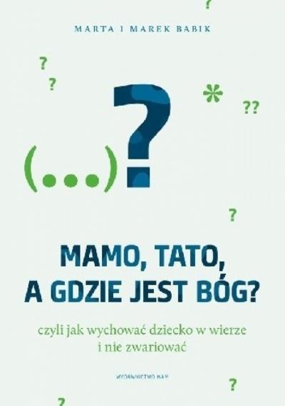 Mamo, Tato, a gdzie jest Bóg? - Mara i Marek Babik