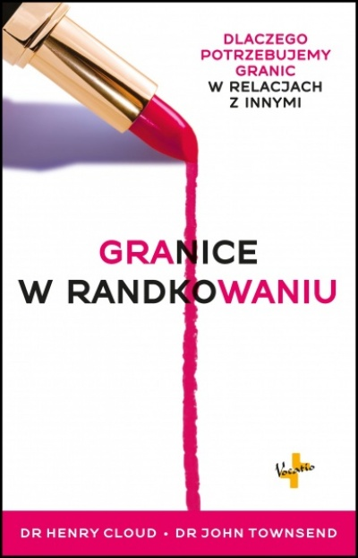 Granice w randkowaniu - H. Cloud, J.Townsed