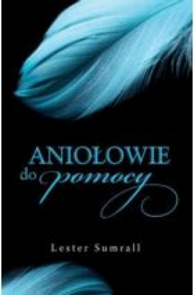 Aniołowie do pomocy - Lester Sumrall