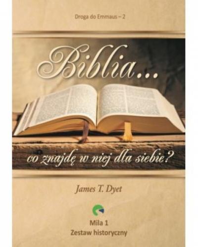 Biblia...co znajdę w niej dla siebie? - James T. Dyet