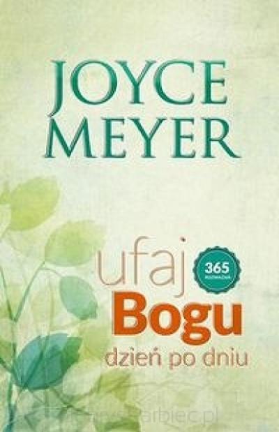 Ufaj Bogu dzień po dniu - Joyce Meyer