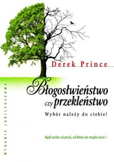 Błogosławieństwo czy przekleństwo - wybór należy do Ciebie - Derek Prince