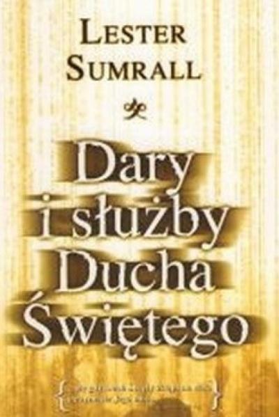 Dary i służby Ducha Świętego - Lester Sumrall