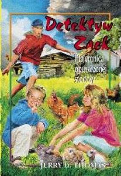 Detektyw Zack i tajemnica opuszczonej stodoły - Thomas Jerry