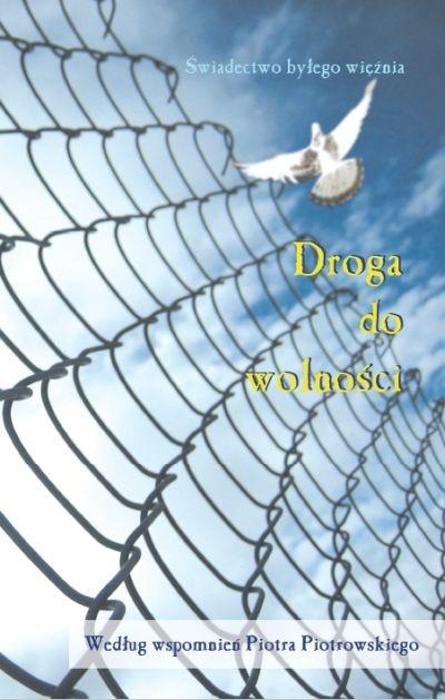 Droga do wolności - Piotr Piotrowski