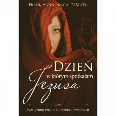 Dzień w którym spotkałam Jezusa - Viola Frank
