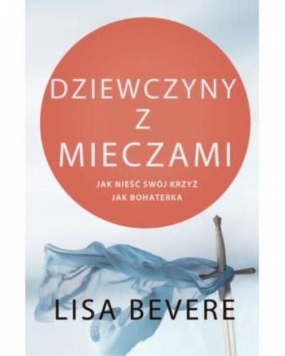 Dziewczyny z mieczami - Lisa Bevere