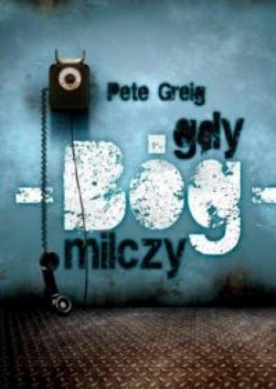 Gdy Bóg milczy - Peter Greig