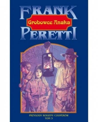 Przygody rodziny Cooperów- Grobowce Anaka tom III - Frank E. Peretti
