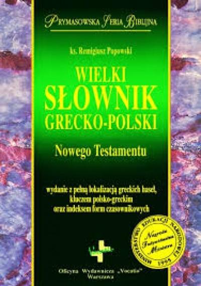 Wielki słownik Grecko-Polski - ks. Remigiusz Popowski