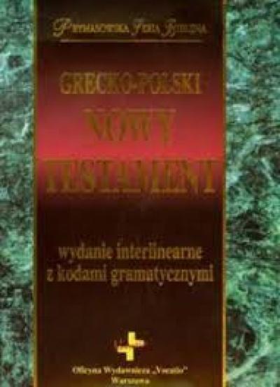 Nowy Testament Grecko-Polski wydanie interlinearne z kodami gramatycznymi - ks. Remigiusz Popowski tłumaczenie