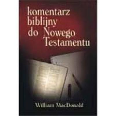 Komentarz biblijny do Nowego Testamentu - MacDonald William