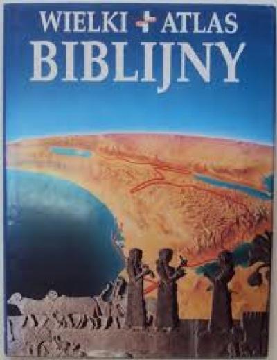 Wielki Atlas Biblijny - Pritchard James B.