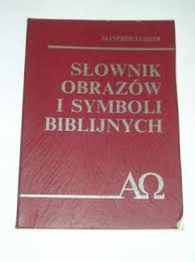 Słownik obrazów i symboli biblijnych - Manfred Lurker