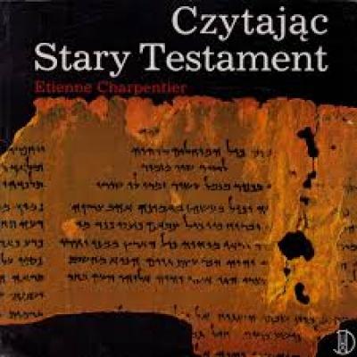 Czytając Stary Testament - Charpentier Etienne