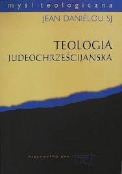 Teologia Judeochrześcijańska - JeanDanielou SJ