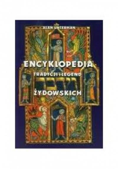 Encykolpedia Tradycji i Legend Żydowskich -  Alan Unterman