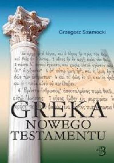 Greka Nowego Testamentu - Szamocki Grzegorz
