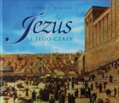 Jezus i Jego czasy - Jacek Fronczak i inni