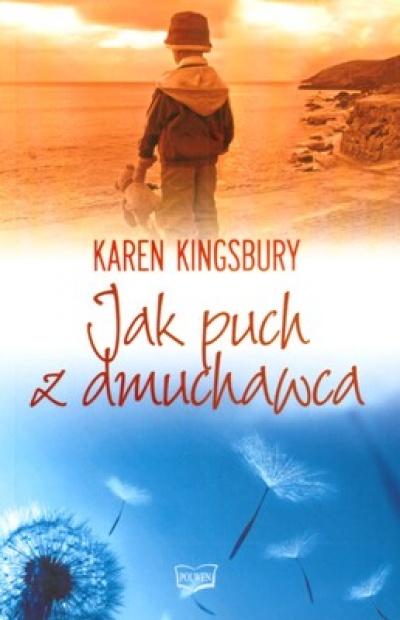 Jak puch z dmuchawca - Karen Kingsbury