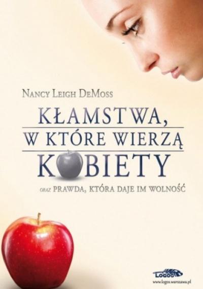 Kłamstwa, w które wierzą kobiety - Nancy Leigh De Moss