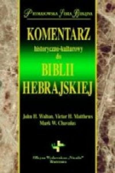 Komentarz historyczno-kulturowy do Biblii Hebrajskiej - John H.Walton, Victor H. Matthews, Mark W.Chavalas