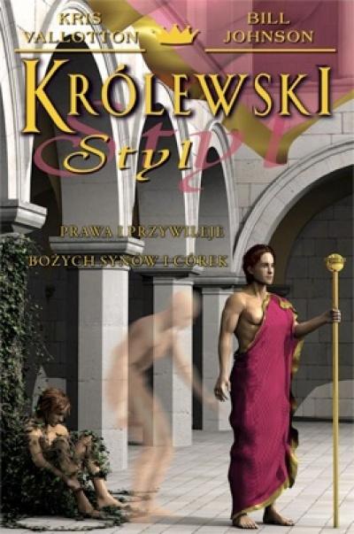 Królewski styl - Bill Johnson, Kris Vallotton
