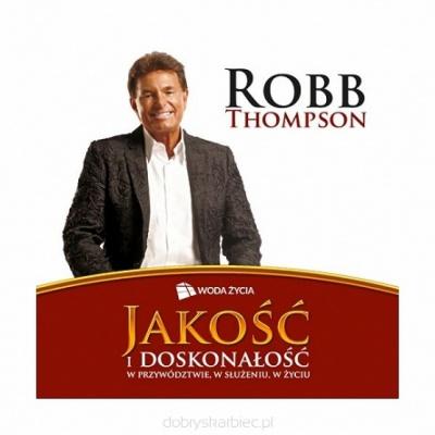 Jakość i doskonałość w przywództwie, w służeniu, w życiu - Robb Thompson