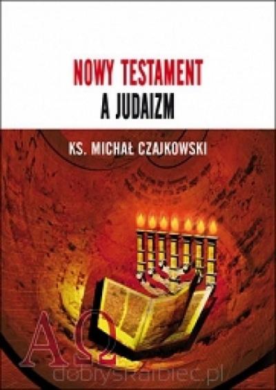 Nowy Testament a Judaizm - Ks.Michał Czajkowski