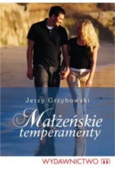 Małżeńskie temperamenty - Jerzy Grzybowski