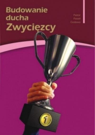 Budowanie ducha Zwyciężcy cz.II - Paweł Godawa