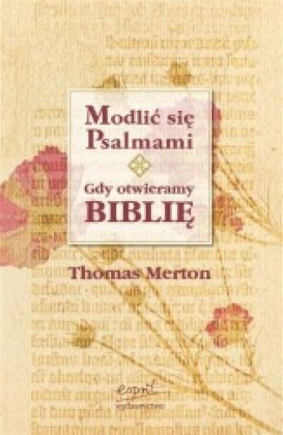 Modlić się psalmami gdy otwieramy Bblię - Thomas Merton