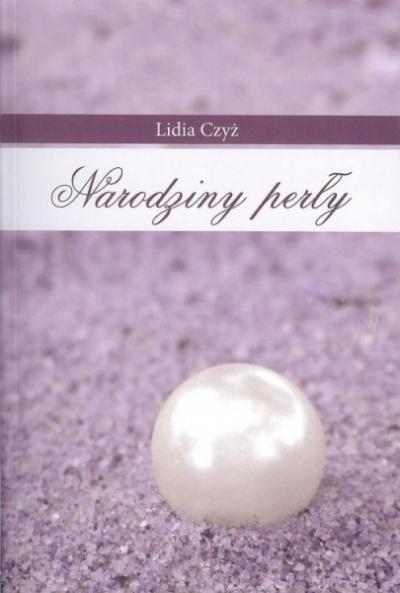 Narodziny perły - Lidia Czyż