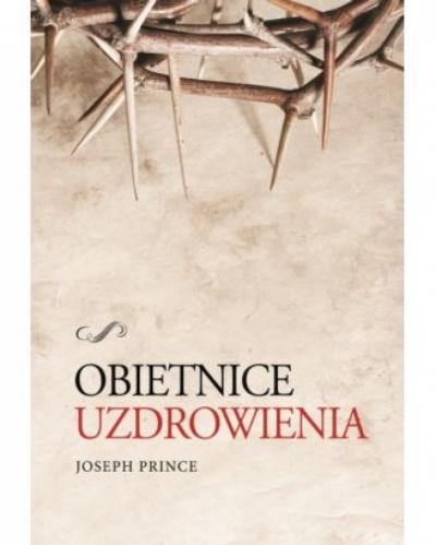 Obietnice uzdrowienia - Joseph Prince