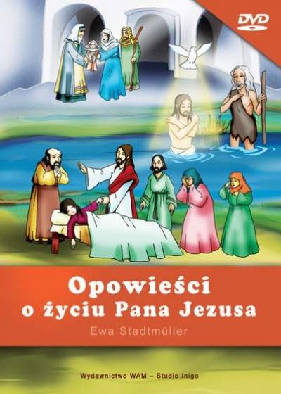 Opowieści o życiu Pana Jezusa - Stadtmiiller Ewa