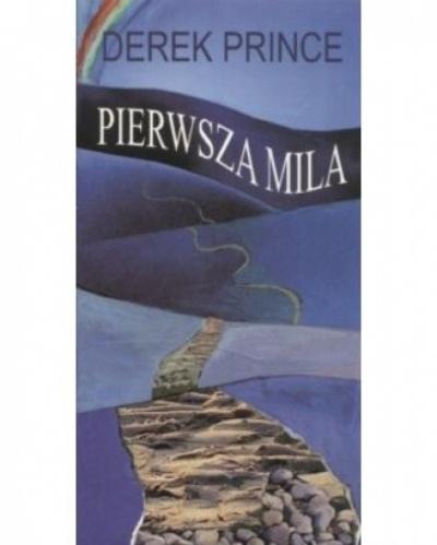 Pierwsza mila - Derek Prince