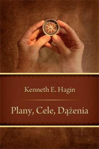 Plany,cele, dążenia - Keneth E.Hagin