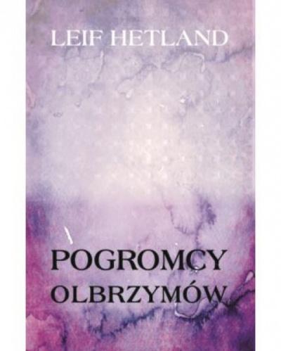 Pogromcy olbrzymów - Leif Hetland