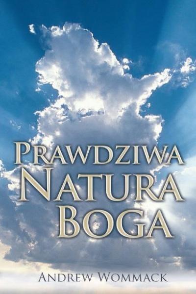 Prawdziwa Natura Boga - Andrew Wommac