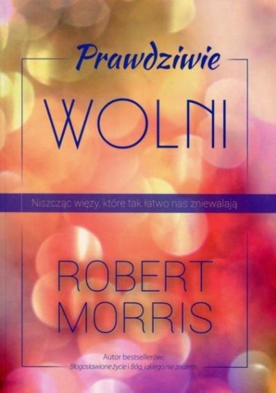 Prawdziwie wolni - Robert Moris