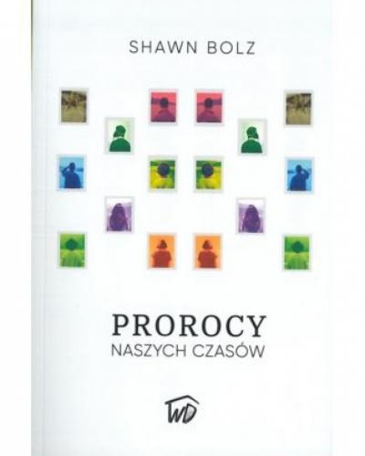 Prorocy naszych czasów - Shawn Bolz