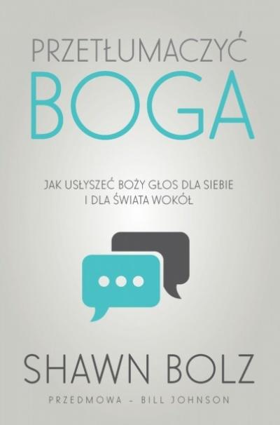 Przetłumaczyć Boga - Shawn Bolz