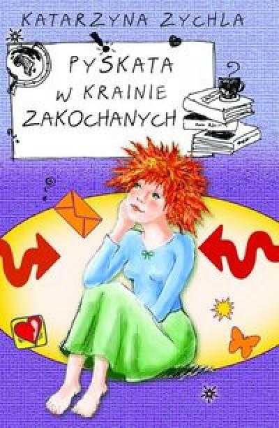 Pyskata w krainie zakochanych - Katarzyna Zychla